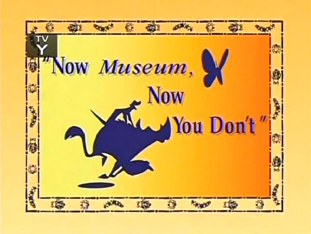 File:Now Museum, Now You Don't.png