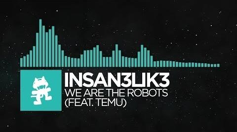 Nu Disco - Insan3Lik3 - We Are The Robots (feat. Temu) Monstercat Release