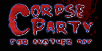 Corpse Party: For Another Day