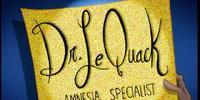 Dr. Le Quack, Amnesia Specialist