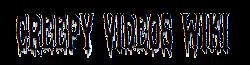 Creepy Videos Wikia