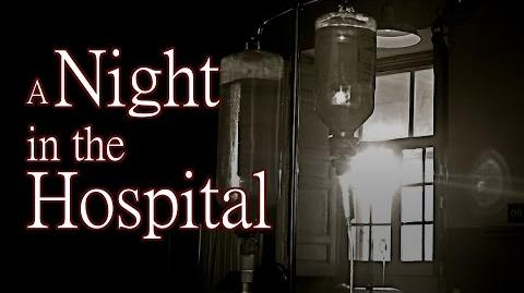 """""""A Night in the Hospital"""" by EmpyrealInvective - Creepypasta"""