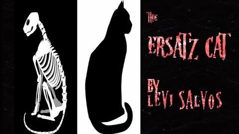 """The Ersatz Cat"" by Levi Salvos- Creepypasta"