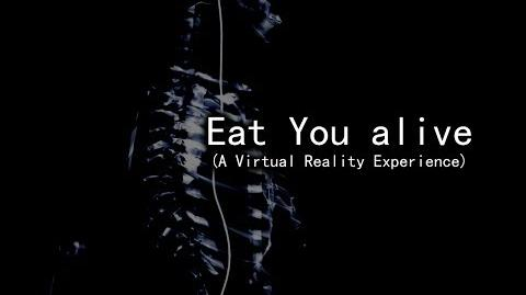 Eat You Alive (A Virtual Reality Experience) - NicePasta