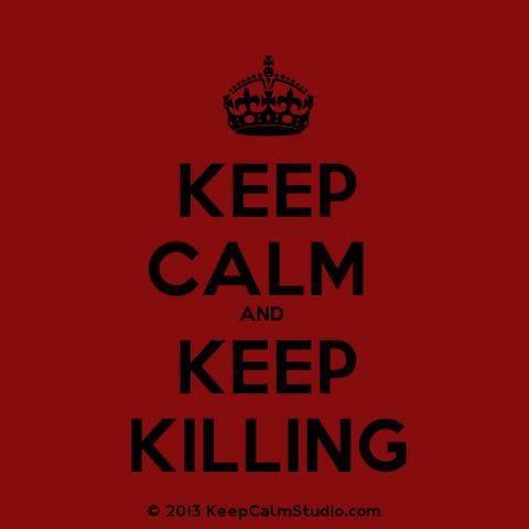 File:KeepCalmStudio.com---Crown--Keep-Calm--No-Crown--And--No-Crown--Keep-Killing.png
