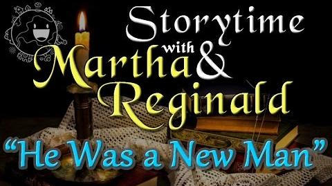 He Was a New Man Storytime with Martha & Reginald