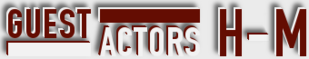Criminal Minds: Actors/Guests H-M