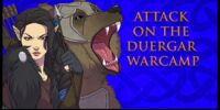 Attack on the Duergar Warcamp