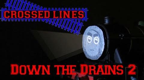Crossed Lines 2 'Down The Drains' Part 2