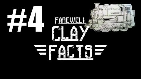 Farewell Clay Facts 4- Going Haywire