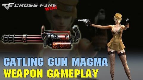 CrossFire - Gatling Gun Magma - Weapon Gameplay