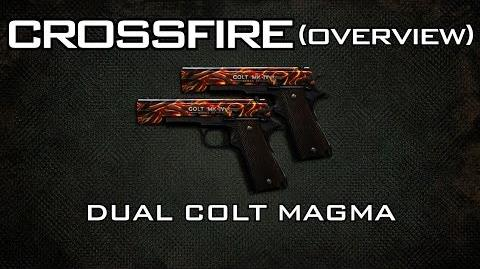 CrossFire - Dual Colt Magma Overview