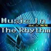 Music In The Rhythm (X2)