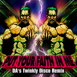 File:PUT YOUR FAITH IN ME (DA's Twinkly Disco Remix).png