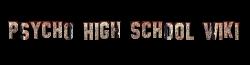 Psycho High School Wiki