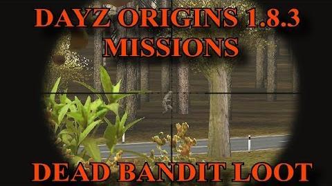 DayZ Origins 1.8.3 - Mission Dead Bandit Loot