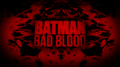 Batman Bad Blood title card.png