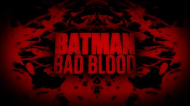 File:Batman Bad Blood title card.png