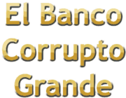 El-Banco-Corrupto-Grande-Logo.PNG