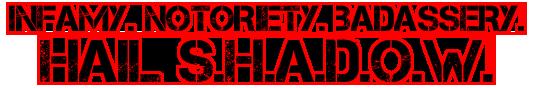 SHDW - Infamy Notoriety Legacy