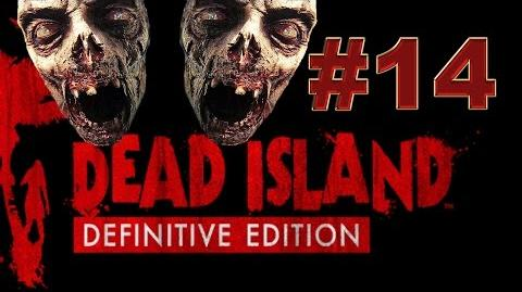 Dead Island Definitive прохождение 14. Приключения в канализации