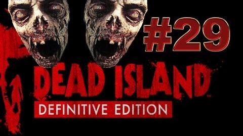 Dead Island Definitive Прохождение 29. Это ещё не конец
