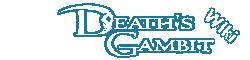 Deaths gambit Wiki