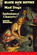 Mad dogs and ambulance chasers