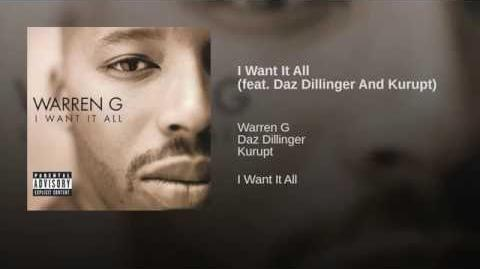 I Want It All (feat. Daz Dillinger And Kurupt)