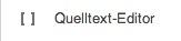 Datei:Quelltext Editor.png