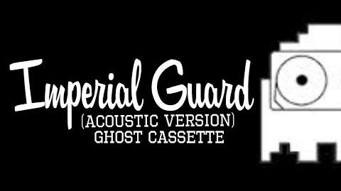 Ghost Cassette - Imperial Guard (Acoustic Version)