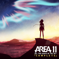 Area 11 - All the Lights in the Sky「COMPLETE」