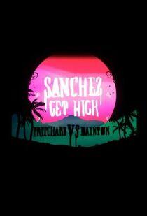 Sanchez get high