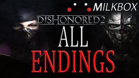 Dishonored 2 Every Ending All Ending Segments All Alternate Endings