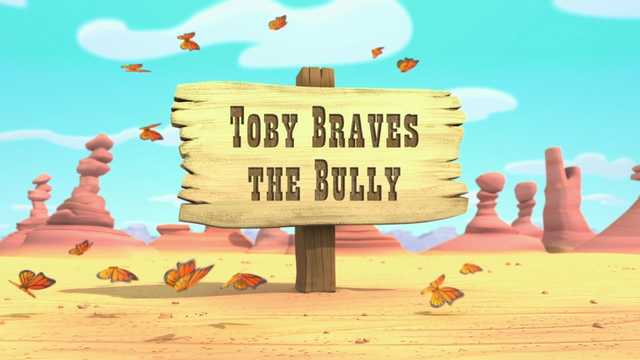 File:Toby Braves the Bully.png
