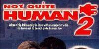 Not Quite Human II