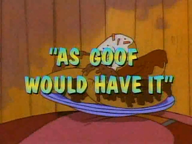 File:As Goof Would Have It.png