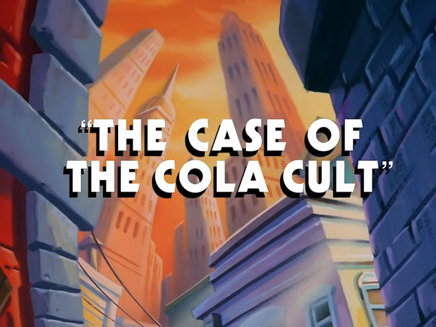 File:Case of the Cola Cult title card.png