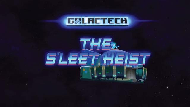 File:Galactech - The S'Leet Heist.png