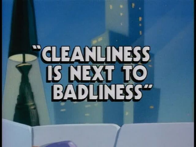 File:Cleanliness is Next to Badliness titlecard.jpg