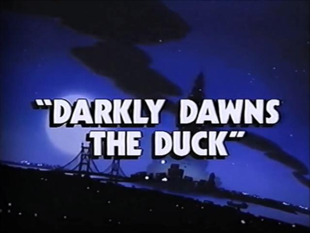 File:Darkwing Duck Darkly Dawns the Duck Uncut Version Title Card.JPG