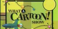 The What-A-Cartoon Show
