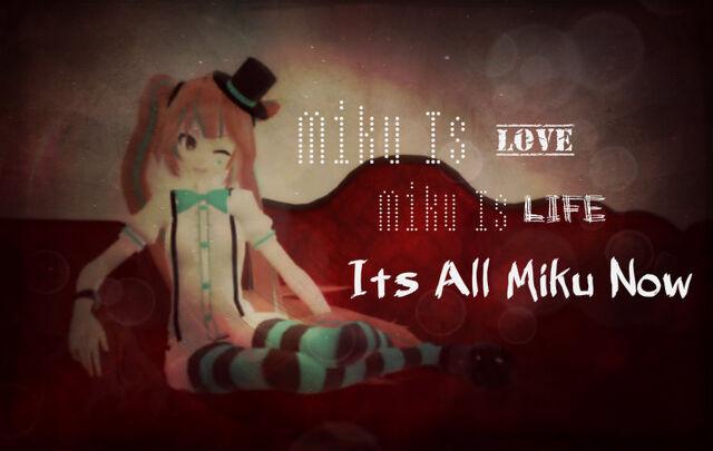 File:Its All Miku Now .jpg