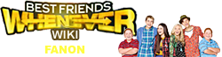 Best Friends Whenever Wiki