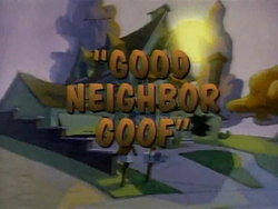 Good Neighbor Goof