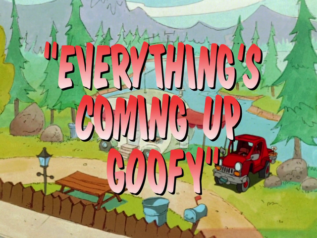 File:Everything's Coming Up Goofy.png