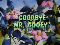 Goodbye Mr. Goofy