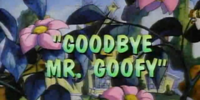 Goodbye Mr. Goofy