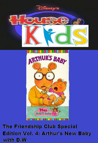 File:Disney's House of Kids - The Friendship Club Special Edition Volume 4 Arthur's New Baby With D.W..png