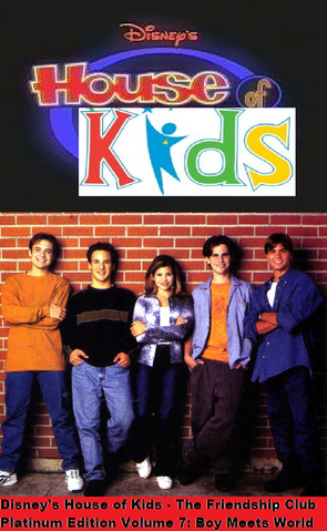 File:Disney's House of Kids - The Friendship Club Platinum Edition Volume 7- Boy Meets World.png